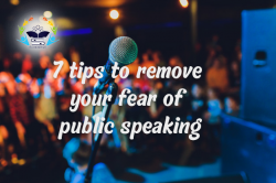 7 Public Speaking Tips that will help you remove stage fear
